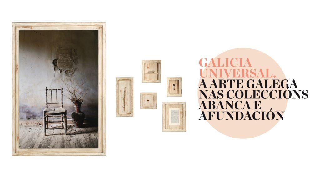 'Galicia universal. A arte galega nas coleccións de ABANCA e Afundación' @ Museo Centro Gaiás - Cidade da Cultura