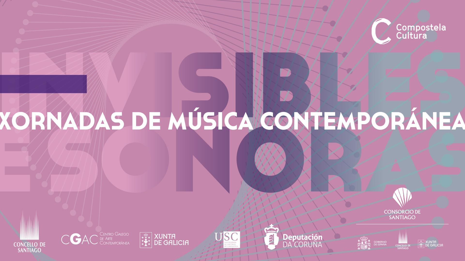 INVISIBLES E SONORAS @ Auditorio de Galicia, Teatro Principal, CGAC e Praza das Praterías